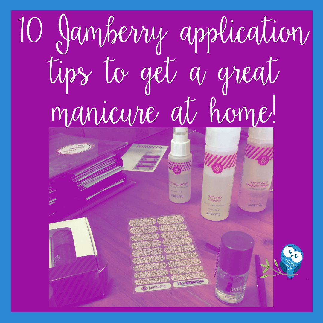 10 Jamberry application tips to get a great manicure at home
