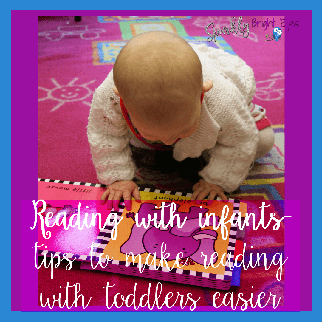 Reading with infants- tips to make reading with toddlers easier