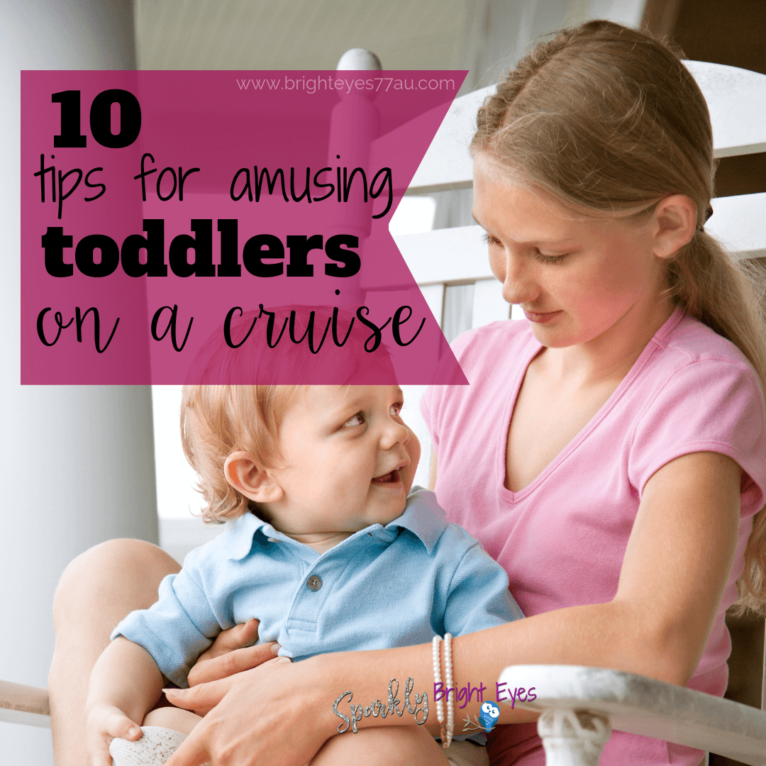 Cruising with todlers-10 tips for amusing toddlers on a cruise