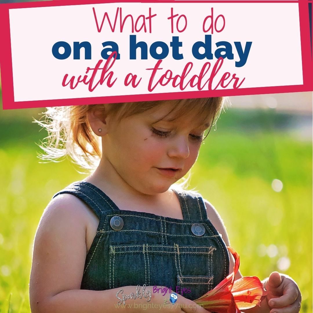 What to do on a hot day with a toddler