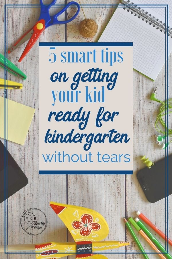 5 smart tips on getting your kid ready for kindergarten without tears